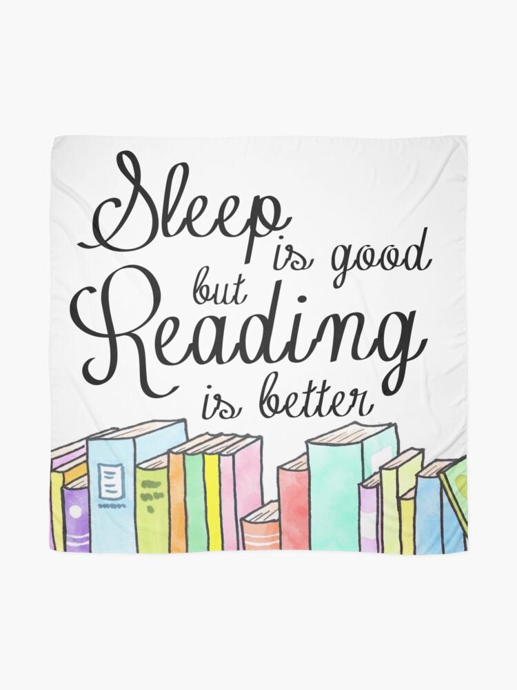 Alternative Ansicht von Schlaf ist gut, Lesen ist besser Tuch