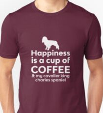 Happiness Is a Coffee & My Cavalier King Charles Spaniel Unisex T-Shirt