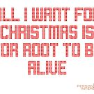 All I Want For Christmas (Root (White Scale)) by queenofallswans