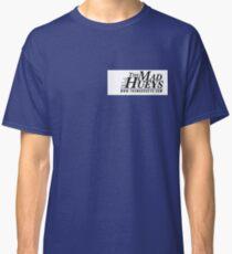 The Mad Hueys Classic T-Shirt