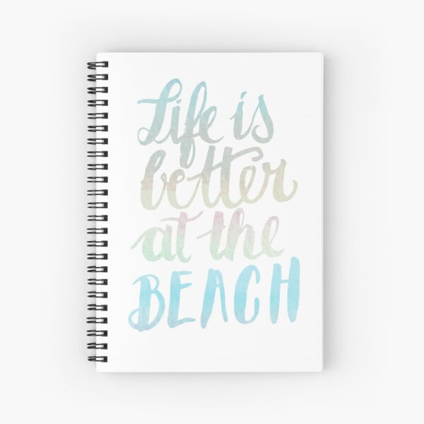 Life is better at the beach Spiral Notebook