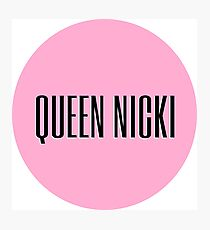 Queen Nicki Photographic Print