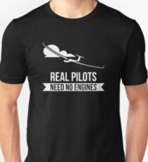 Real Pilots Need No Engines Unisex T-Shirt