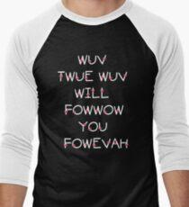 The Princess Bride Quote - Wuv Twue Wuv Will Fowwow You Fowevah Men's Baseball ¾ T-Shirt