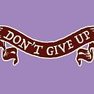 don't give up by AAA-Ace