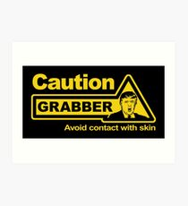 Caution - Grabber Art Print