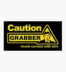 Caution - Grabber Photographic Print