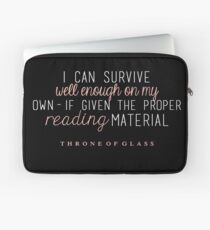 """I can survive well enough on my own - if given the proper reading material."" Laptop Sleeve"