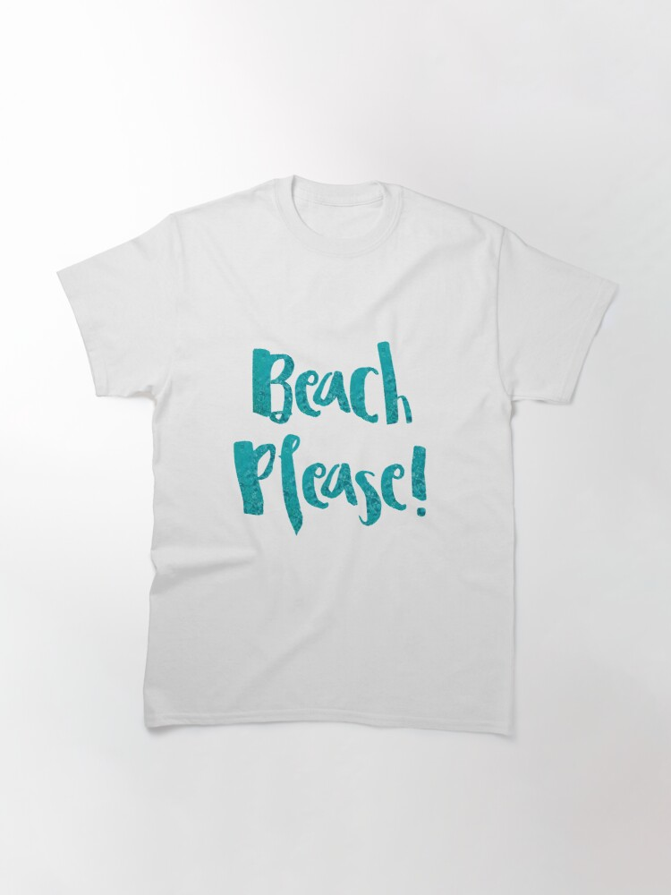 Vista alternativa de Camiseta clásica Beach Please!