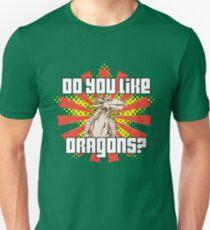 Do You Like Dragons? T-Shirt