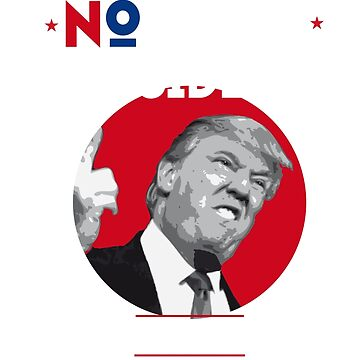 not my president trump red photo against by originalstar