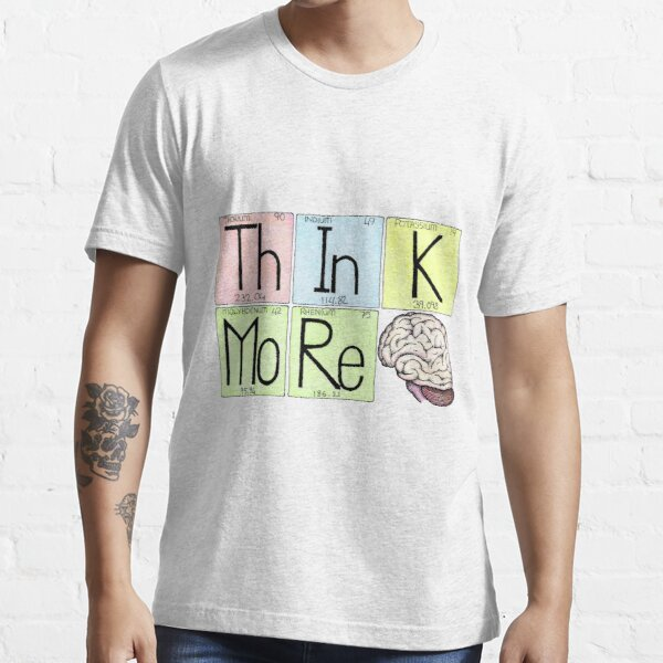 ThInK MoRe Essential T-Shirt