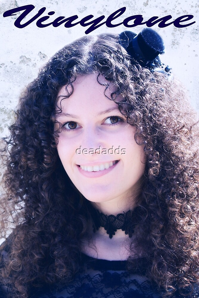 Vinylone and the Girl with fabulous smile, curls and cute eyes made by Blunder by deadadds