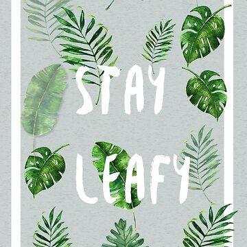 Stay Leafy  by Elbas