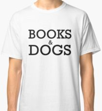 Books and Dogs Classic T-Shirt