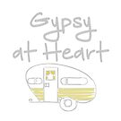 Gypsy At Heart with Vintage Camper Trailer by cinn