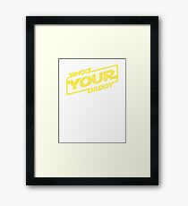 Sci Fi Who's Your Daddy Framed Print