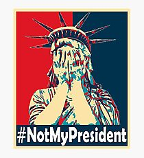 Not My President Photographic Print