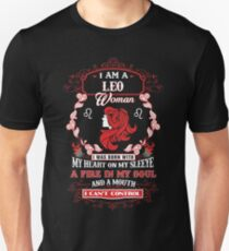 Leo woman with my heart on my sleeve a fire in my soul and a mouth T-Shirt