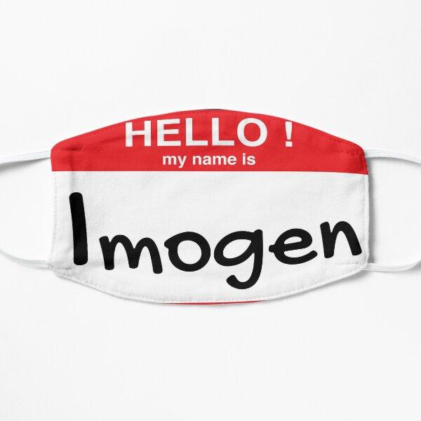 Hello My Name Is Imogen Flat Mask
