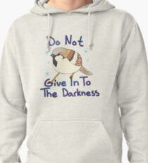 Good Bird - Do not give in Pullover Hoodie