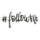 #followme - Calligraphic print by Anastasiia Kucherenko