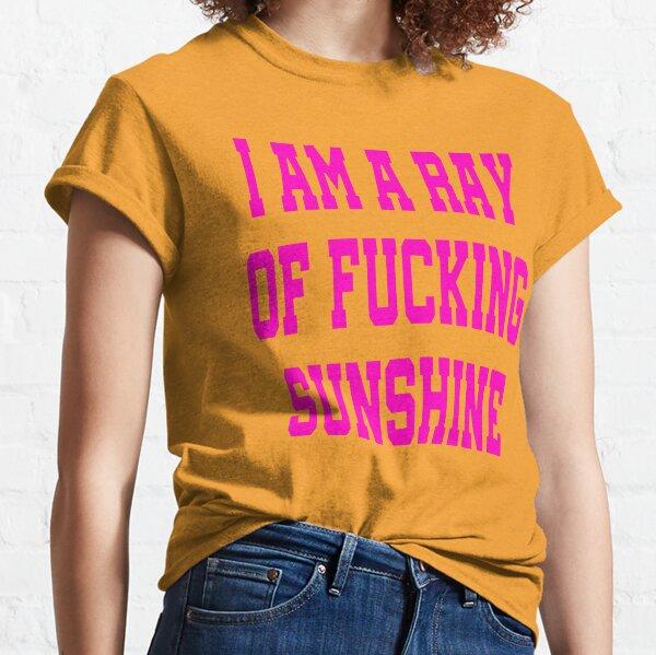 I Am A Ray Of Fucking Sunshine - I'm a Ray Of Sunshine Funny Davina McCall Classic T-Shirt