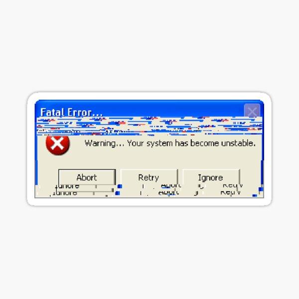 FATAL ERROR.... Sticker