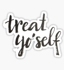 Treat yo'self - Calligraphic print Sticker