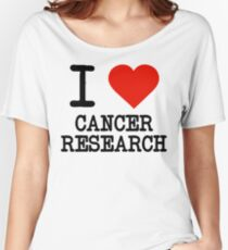 I Love Cancer Research Women's Relaxed Fit T-Shirt
