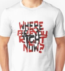 12 Monkeys - where are you right now? T-Shirt