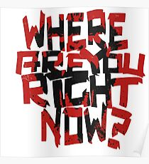12 Monkeys - where are you right now? Poster