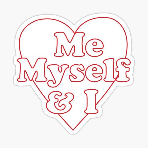 Me, Myself & I Sticker