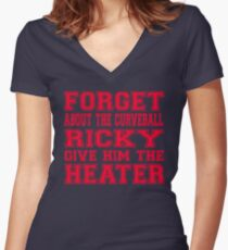 Major League Quote - Forget About The Curveball Ricky Give Him The Heater Women's Fitted V-Neck T-Shirt