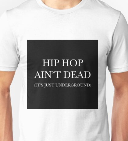 HIP HOP AIN'T DEAD Unisex T-Shirt