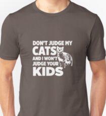 Don't Judge My Cats & I Won't Judge Your Kids T-Shirt