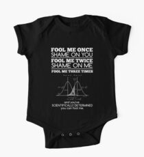 Fool me once, shame on you, fool me Three times and it's Scientific T-shirt One Piece - Short Sleeve
