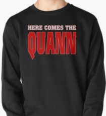 Here Comes the Quann Pullover