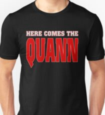 Here Comes the Quann Unisex T-Shirt