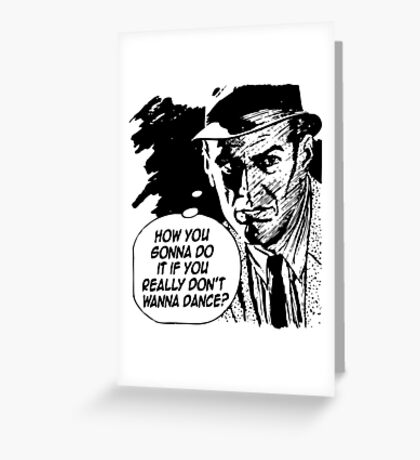 Get Down On It Greeting Card
