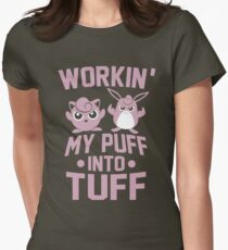 Workin' My Puff into Tuff Womens Fitted T-Shirt