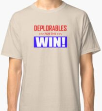 Deplorables For The Win! Classic T-Shirt