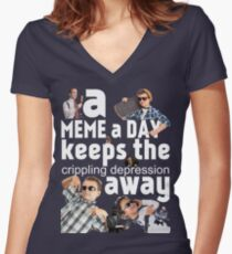 A Meme a Day Keeps the crippling depression away Women's Fitted V-Neck T-Shirt