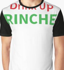 Drink Up Grinches Christmas Holiday Design Graphic T-Shirt