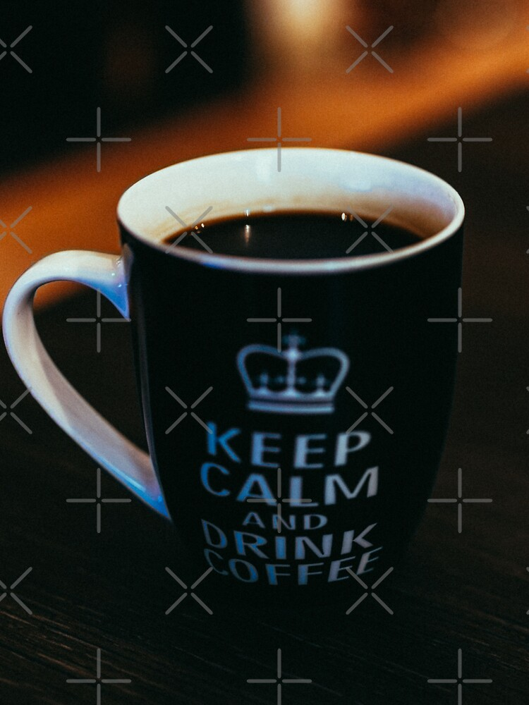 Keep Calm and Drink Coffee by cybermall
