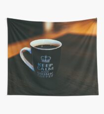 Keep Calm and Drink Coffee Wall Tapestry