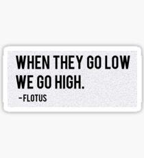 We Go High. Sticker