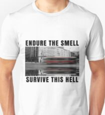 TTC - Endure The Smell, Survive This Hell Unisex T-Shirt