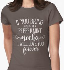 Bring Me A Mocha Peppermint Womens Fitted T-Shirt