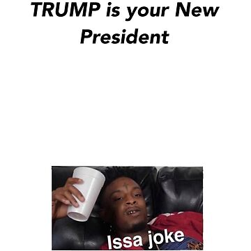 """21 Savage """"issa Joke"""" T-shirt (Men, Women, Any color) by 2MUDent"""